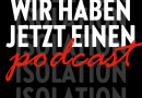 Podcast – Aus der Isolation